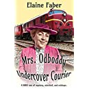 Mrs. Odboddy: Undercover Courier: A WWII tale of mystery, mischief, and mishaps. (Mrs. Odboddy Mysteries Book 2)