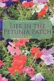 Life in the Petunia Patch, P. J. Hoge, 1462068871