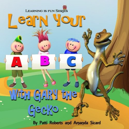 ABC With Gary the Gecko (Make Learning Fun) (Volume 1)