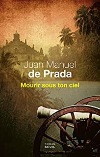 Mourir sous ton ciel, Prada, Juan Manuel de