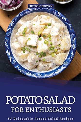 Potato Salad for Enthusiasts: 30 Delectable Potato Salad Recipes ()