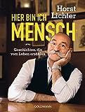 Hier bin ich Mensch: Geschichten, die vom Leben erzählen (German Edition)