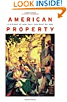 American Property: A History of How,...
