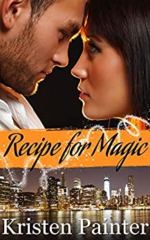 Recipe for Magic: (A light paranormal romance) by [Painter, Kristen]