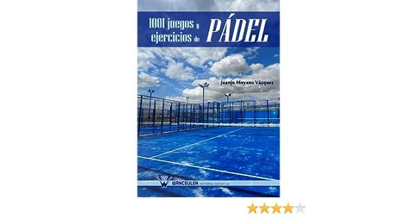 1001 juegos y ejercicios de Pádel (Spanish Edition)