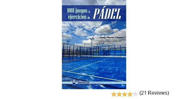 1001 juegos y ejercicios de Pádel eBook: Juan José Moyano Vázquez ...