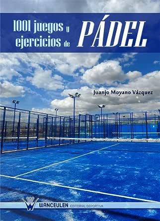 Amazon.com: 1001 juegos y ejercicios de Pádel (Spanish ...