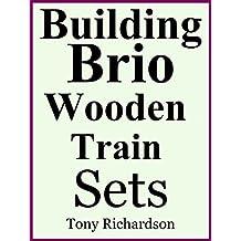 Building Brio Wooden Train Sets