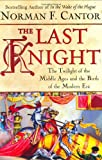 download ebook the last knight: the twilight of the middle ages and the birth of the modern era pdf epub
