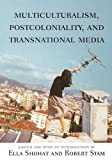 img - for Multiculturalism, Postcoloniality, and Transnational Media (Rutgers Depth of Field Series) book / textbook / text book