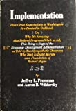 Implementation, Jeffrey L. Pressman and Aaron B. Wildavsky, 0520027590