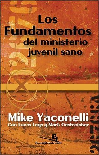 Los fundamentos del ministerio juvenil sano (Especialidades ...