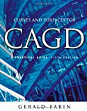 Curves and Surfaces for CAGD, Fifth Edition: A Practical Guide (The Morgan Kaufmann Series in Computer Graphics)