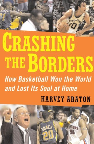 Crashing the Borders: How Basketball Won the World and Lost ...