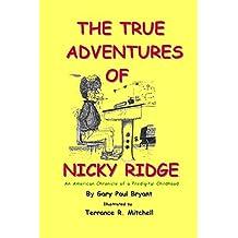 The True Adventures of Nicky Ridge: An American Chronicle of a Predigital Childhood