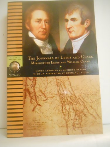 The Journals of Lewis and Clark (National Geographic Adventure Classics) (Journals Of Lewis And Clark)