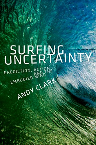 Surfing Uncertainty: Prediction, Action, and the Embodied Mind Pdf