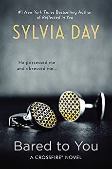 Bared to You (Crossfire, Book 1) by [Day, Sylvia]