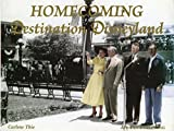 img - for Homecoming Destination Disneyland by Carlene Thie (2005-05-03) book / textbook / text book