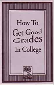 How to get good grades in college book