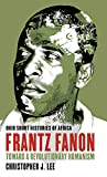 img - for Frantz Fanon: Toward a Revolutionary Humanism (Ohio Short Histories of Africa) book / textbook / text book