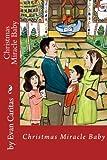 Christmas Miracle Baby, Evangeli and Evan Caritas, 148183973X