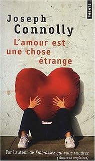 L'amour est une chose étrange : roman