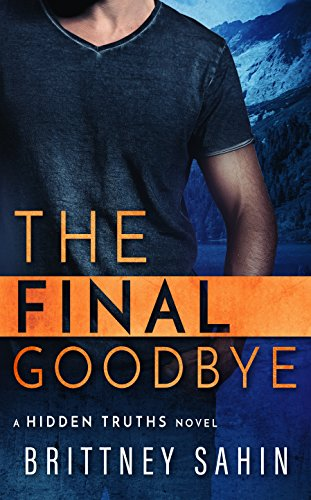 The Final Goodbye (Hidden Truths Book 5)
