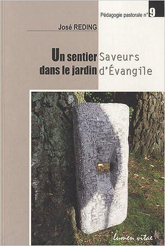 Télécharger en ligne Un sentier dans le jardin : Saveurs d'Evangile epub pdf