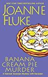 Banana Cream Pie Murder (A Hannah Swensen Mystery with Recipes)