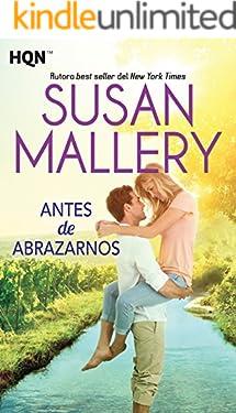 Antes de abrazarnos (HQN) (Spanish Edition)