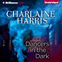 Dancers in the Dark Audiobook by Charlaine Harris Narrated by Christina Traister