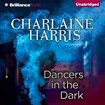 Dancers in the Dark   Charlaine Harris
