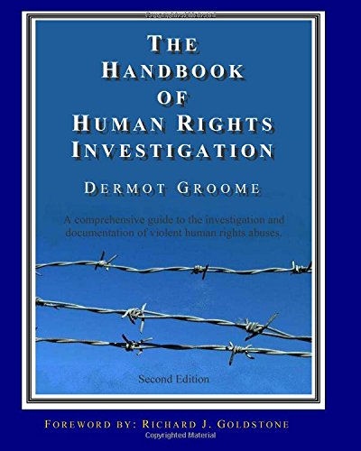 The Handbook of Human Rights Investigation 2nd Edition: A comprehensive guide to the investigation and documentation of violent human rights abuses ()