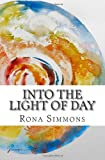Into the Light of Day, Rona Simmons, 1482311933
