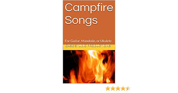 Amazon.com: Campfire Songs: For Guitar, Mandolin, or Ukulele eBook ...