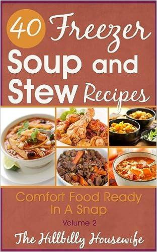 Freezer Soups & Stews Volume 2 - Easy to Make and Sure to Satisfy