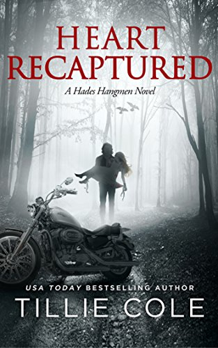 Heart Recaptured (Hades Hangmen Book 2) by [Cole, Tillie]