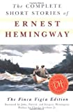 img - for By Ernest Hemingway - The Complete Short Stories Of Ernest Hemingway: The Finca Vigia Edition (7.4.1998) book / textbook / text book