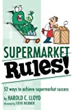 Supermarket Rules!: 52 ways to achieve supermarket success