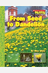 From Seed to Dandelion (Scholastic News Nonfiction Readers: How Things Grow) Paperback