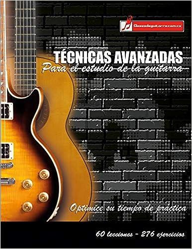 Técnicas avanzadas para el estudio de la guitarra: Optimice su tiempo de práctica y logre resultados a corto plazo: Amazon.es: Miguel Antonio Martinez ...
