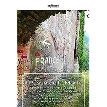 Il Passo della Morte: Storie e immagini di passaggio lungo la frontiera tra Italia e Francia (GrandAngolo) (Italian Edition)