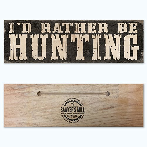 [I'd Rather Be Hunting - Handmade Wood Block Sign for the Hunter] (Hunter Wood Sign)