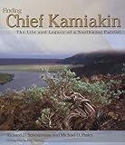 Finding Chief Kamiakin, Richard D. Scheuerman, Michael O. Finley, 0874222974
