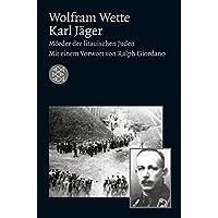 Die Zeit des Nationalsozialismus: Karl Jäger: Mörder der litauischen Juden
