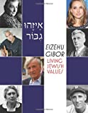 Eizehu Gibor: Living Jewish Values, Torah Aura Productions, 1934527246