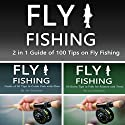 Fly Fishing: 2 in 1 Guide of 100 Tips on Fly Fishing Audiobook by Joe Steender Narrated by Dave Wright