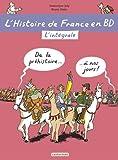 img - for L'histoire de France en BD, Integrale : De la Prehistoire   nos jours ! [ History of France in Comic Book Format ] (French Edition) book / textbook / text book