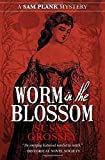 Worm in the Blossom (The Sam Plank Mysteries)